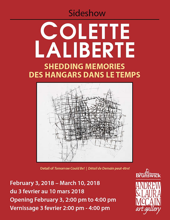 Poster of Colette Laliberté exhibition at The Andrew & Laura McCain Art Gallery in Florenceville-Bristol in New Brunswick from Feb 3 to March 15 2018